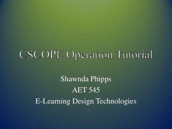 Shawnda Phipps           AET 545E-Learning Design Technologies