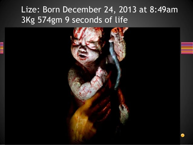 Lize: Born December 24, 2013 at 8:49am 3Kg 574gm 9 seconds of life