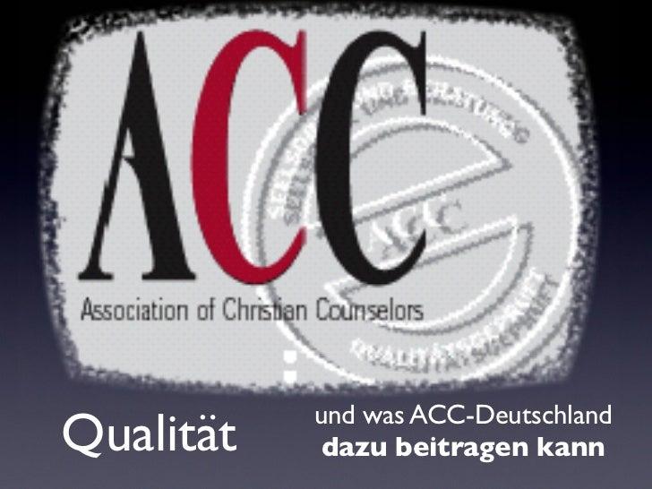 und was ACC-DeutschlandQualität    dazu beitragen kann