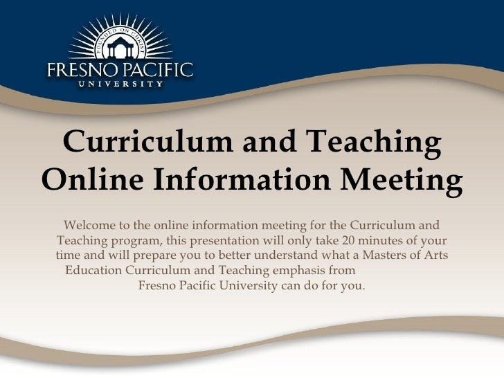 Curriculum and Teaching Online Information Meeting Welcome to the online information meeting for the Curriculum and Teachi...