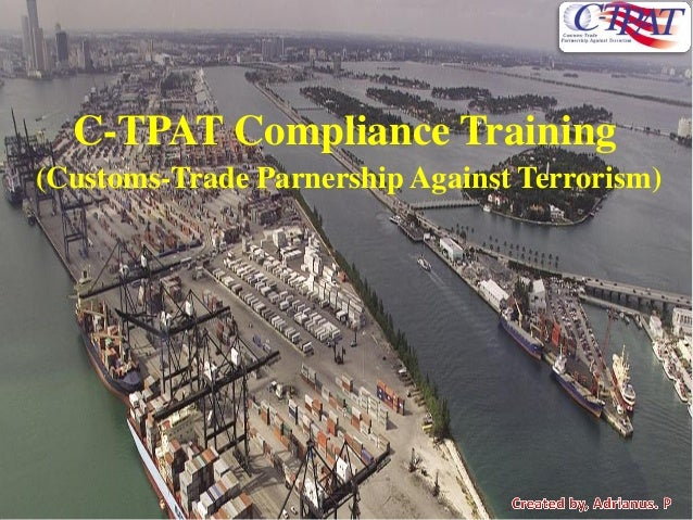 C-TPAT Compliance Training (Customs-Trade Parnership Against Terrorism)
