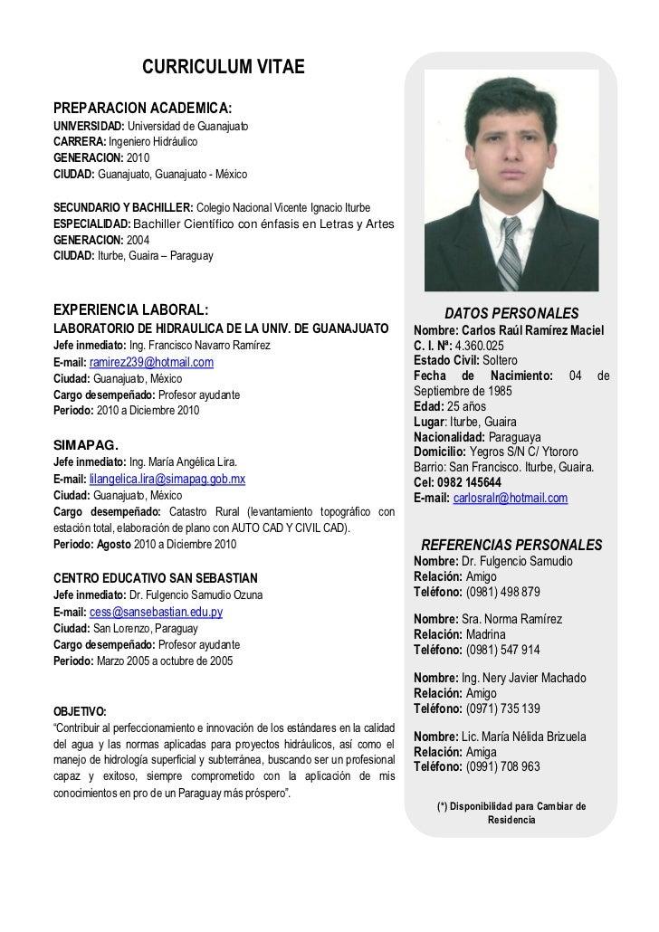 CURRICULUM VITAEPREPARACION ACADEMICA:UNIVERSIDAD: Universidad de GuanajuatoCARRERA: Ingeniero HidráulicoGENERACION: 2010C...