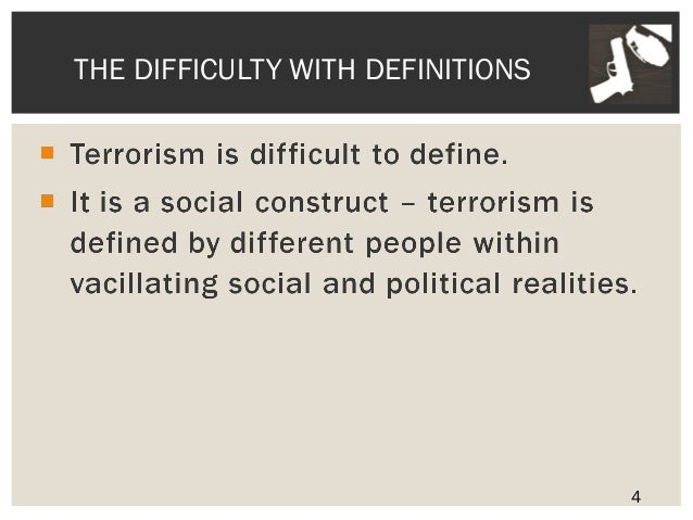 terrorism as a social construct The title of this work, intellectual courage and the social construction of terrorism: embodying reality, reflects the three main constructs: intellectual courage, social construction, and reality.