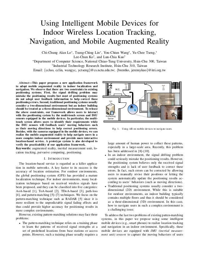 Using Intelligent Mobile Devices for Indoor Wireless Location Tracking, Navigation, and Mobile Augmented Reality Chi-Chung...