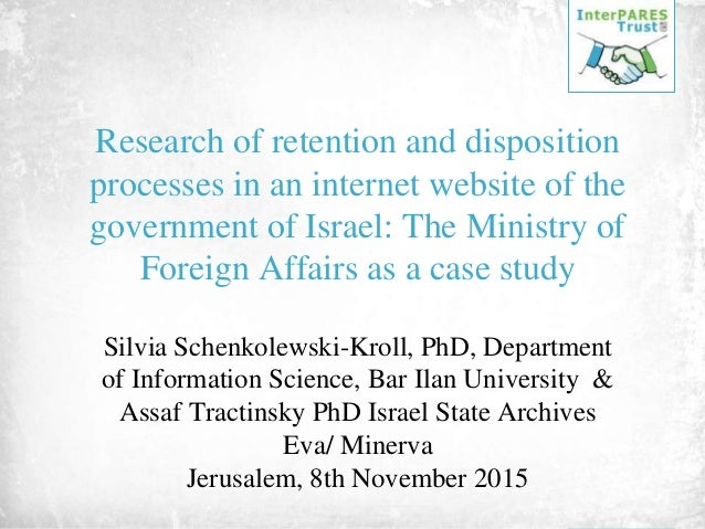 Research of retention and disposition processes in an internet website of the government of Israel: The Ministry of Foreig...