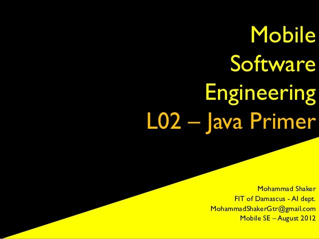 Mobile         Software      EngineeringL02 – Java Primer                  Mohammad Shaker           FIT of Damascus - AI ...
