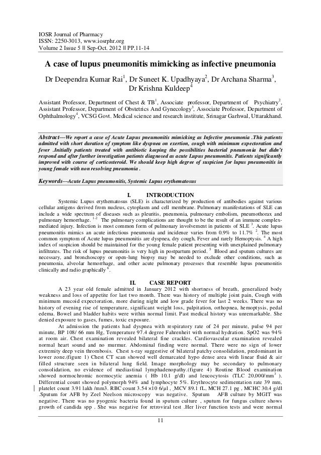 IOSR Journal of PharmacyISSN: 2250-3013, www.iosrphr.orgVolume 2 Issue 5 ‖‖ Sep-Oct. 2012 ‖‖ PP.11-14  A case of lupus pne...