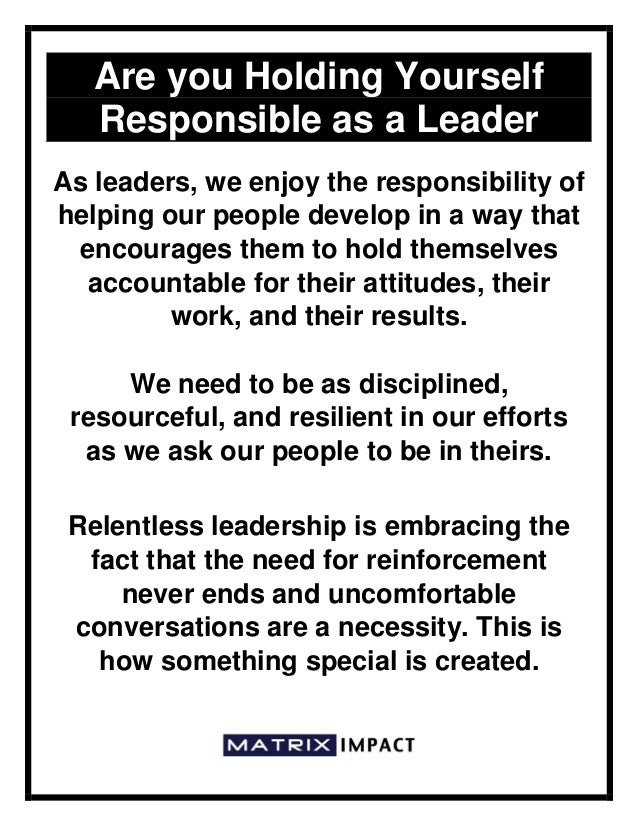 Are you Holding Yourself Responsible as a Leader As leaders, we enjoy the responsibility of helping our people develop in ...