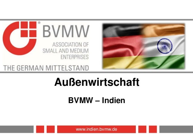 13.11.2016 1www.indien.bvmw.de Außenwirtschaft BVMW – Indien