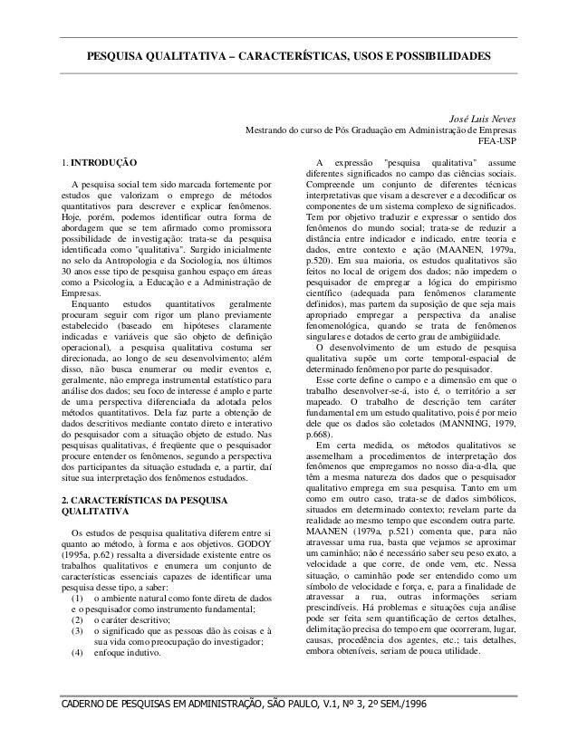 PESQUISA QUALITATIVA – CARACTERÍSTICAS, USOS E POSSIBILIDADES CADERNO DE PESQUISAS EM ADMINISTRAÇÃO, SÃO PAULO, V.1, Nº 3,...