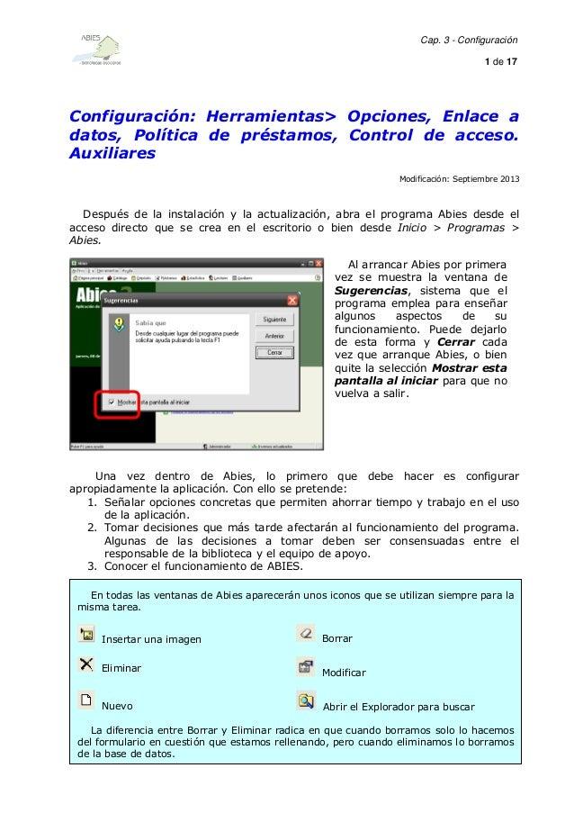 Cap. 3 - Configuración 1 de 17  Configuración: Herramientas> Opciones, Enlace a datos, Política de préstamos, Control de a...
