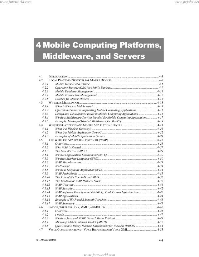 www.jntuworld.com  www.jwjobs.net  4 Mobile Computing Platforms, Middleware, and Servers 4.1 INTRODUCTION ...................