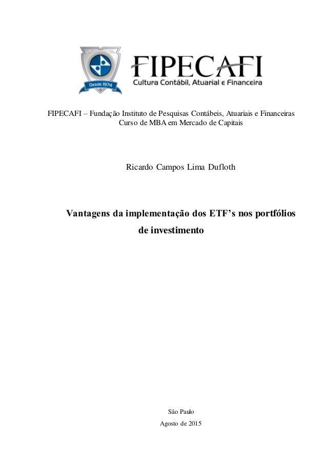 FIPECAFI – Fundação Instituto de Pesquisas Contábeis, Atuariais e Financeiras Curso de MBA em Mercado de Capitais Ricardo ...