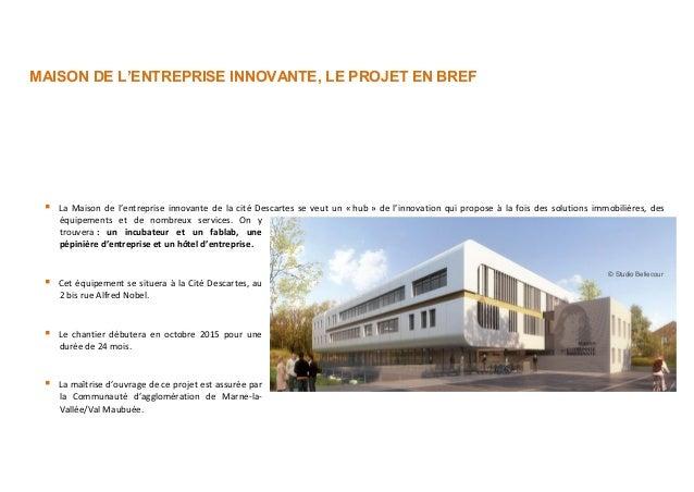 Maison de l 39 entreprise innovante cit descartes dossier de presse - La maison ysy par le studio auau ...