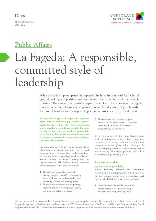 Cases Strategy Documents C05 / 2012  Public Affairs  La Fageda: A responsible, committed style of leadership What do leade...
