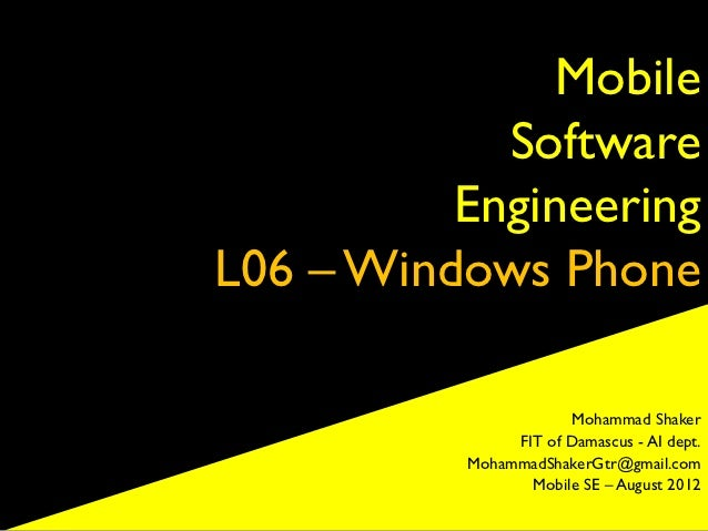 Mobile            Software          EngineeringL06 – Windows Phone                      Mohammad Shaker               FIT ...