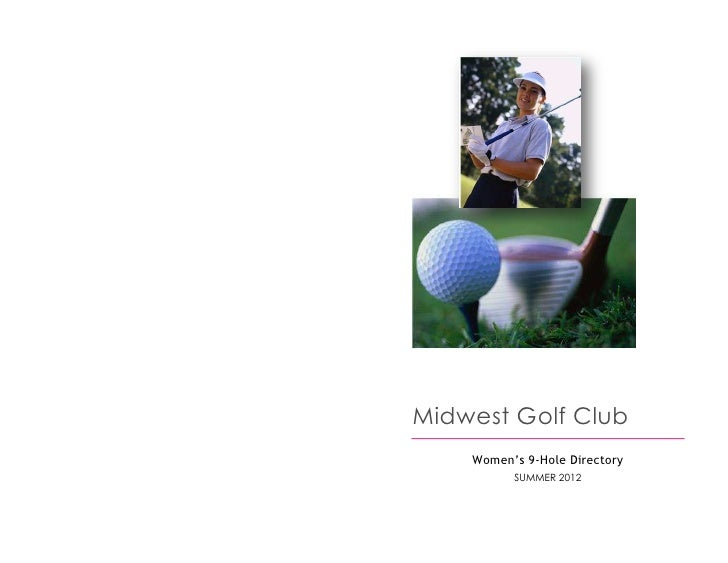 Midwest Golf Club    Women's 9-Hole Directory          SUMMER 2012