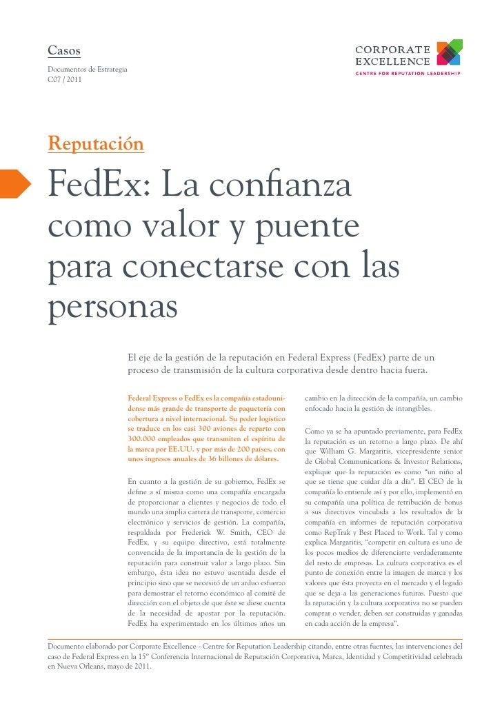 CasosDocumentos de EstrategiaC07 / 2011ReputaciónFedEx: La confianzacomo valor y puentepara conectarse con laspersonas    ...