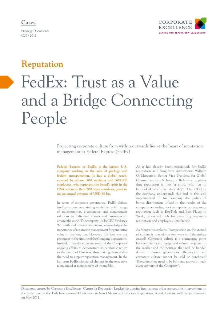 CasesStrategy DocumentsC07 / 2011ReputationFedEx: Trust as a Valueand a Bridge ConnectingPeople                         Pr...
