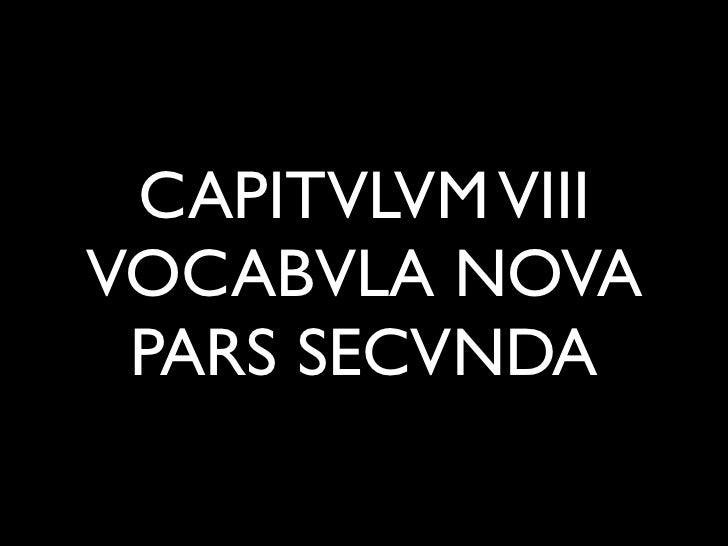CAPITVLVM VIIIVOCABVLA NOVA PARS SECVNDA