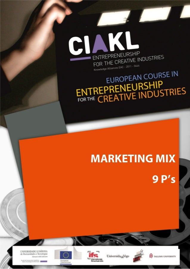 EUROPEAN COURSE IN ENTREPRENEURSHIP FOR THE CREATIVE INDUSTRIES 1 MARKETING MIX 9 P's