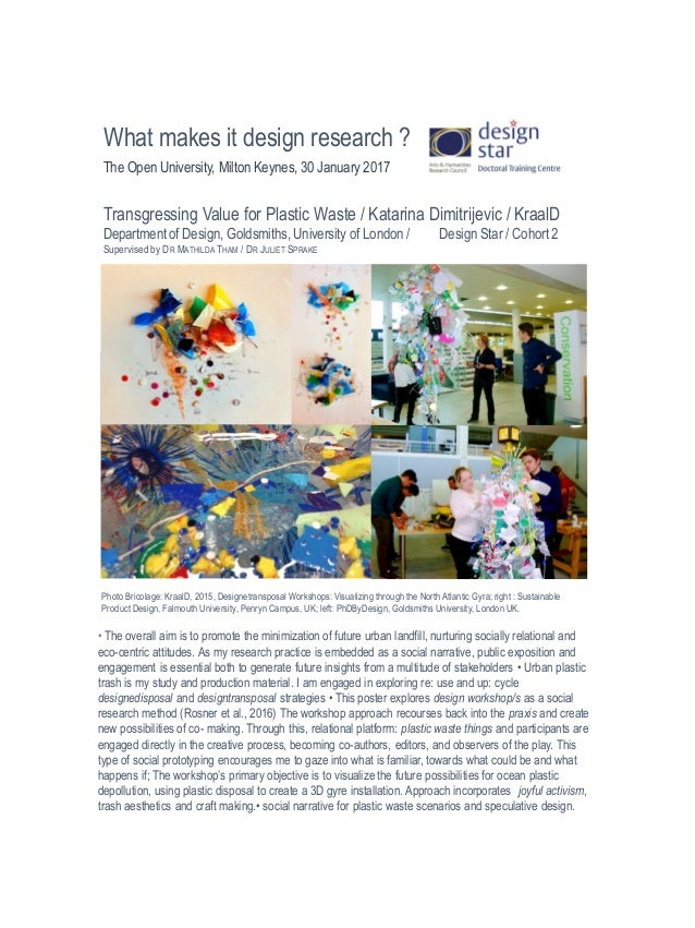 What makes it design research ? The Open University, Milton Keynes, 30 January 2017 Transgressing Value for Plastic Waste ...