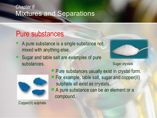 pure and mixed substances In a pure substance the atoms are usually strongly bonded together to form an  element or compound molecule and all the 'particles' are identical in a mixture.