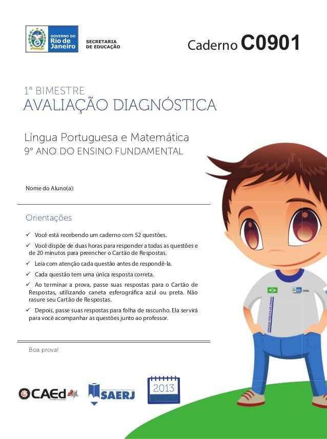 CadernoC0901  1° BIMESTRE  AVALIAÇÃO DIAGNÓSTICA  Língua Portuguesa e Matemática  9° ANO DO ENSINO FUNDAMENTAL  Nome do Al...