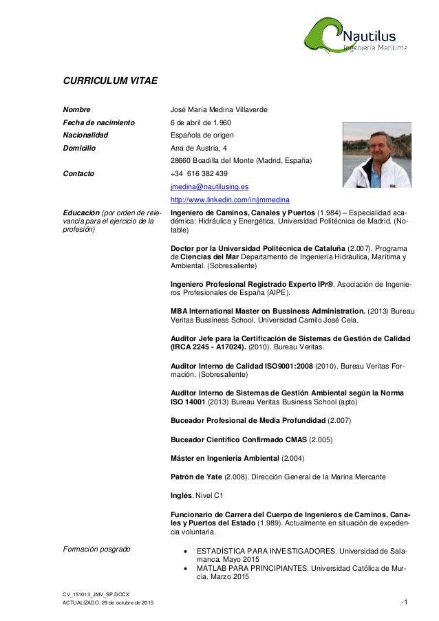 CV_151013_JMV_SP.DOCX ACTUALIZADO: 29 de octubre de 2015 -1 CURRICULUM VITAE Nombre José María Medina Villaverde Fecha de ...
