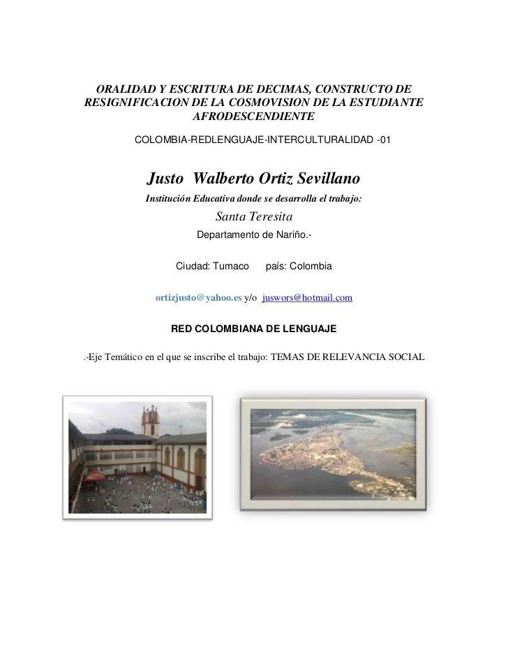 ORALIDAD Y ESCRITURA DE DECIMAS, CONSTRUCTO DE RESIGNIFICACION DE LA COSMOVISION DE LA ESTUDIANTE AFRODESCENDIENTE<br />CO...