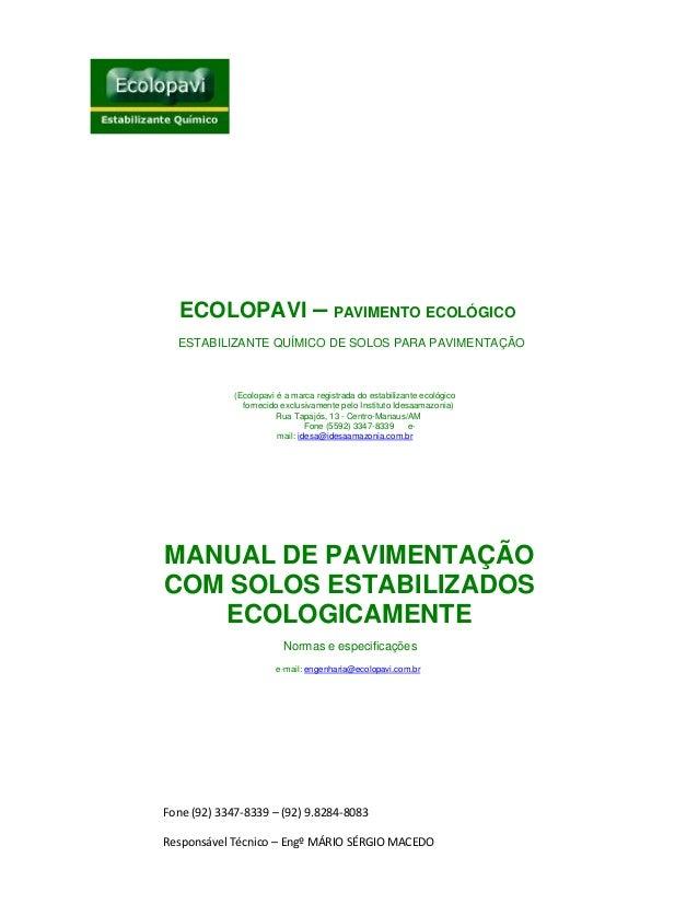 Fone (92) 3347-8339 – (92) 9.8284-8083 Responsável Técnico – Engº MÁRIO SÉRGIO MACEDO ECOLOPAVI – PAVIMENTO ECOLÓGICO ESTA...