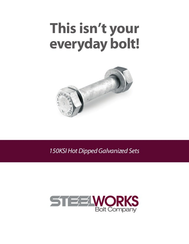 This isn't your everyday bolt! 150KSIHotDippedGalvanizedSets