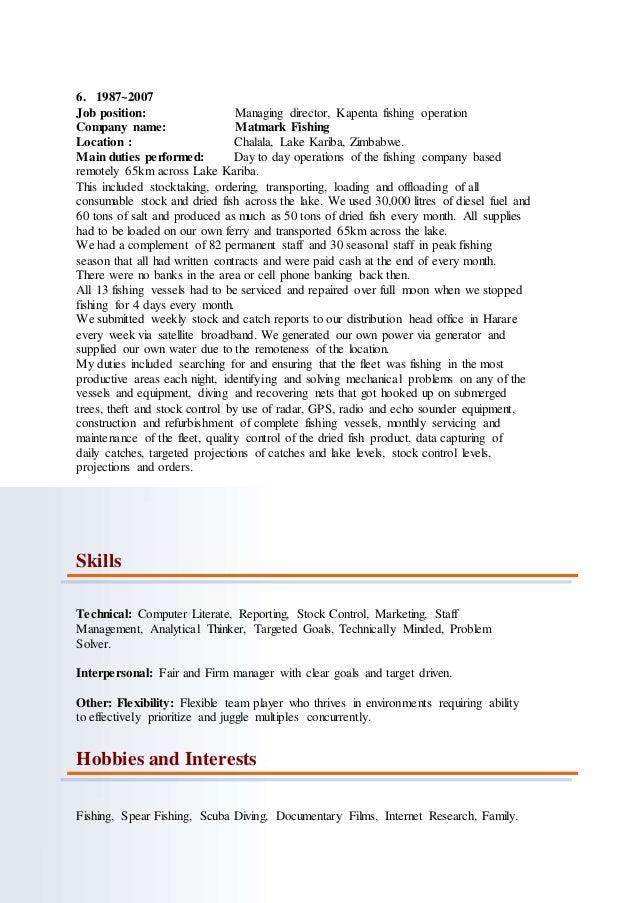 6. 1987~2007 Job position: Managing director, Kapenta fishing operation Company name: Matmark Fishing Location : Chalala, ...