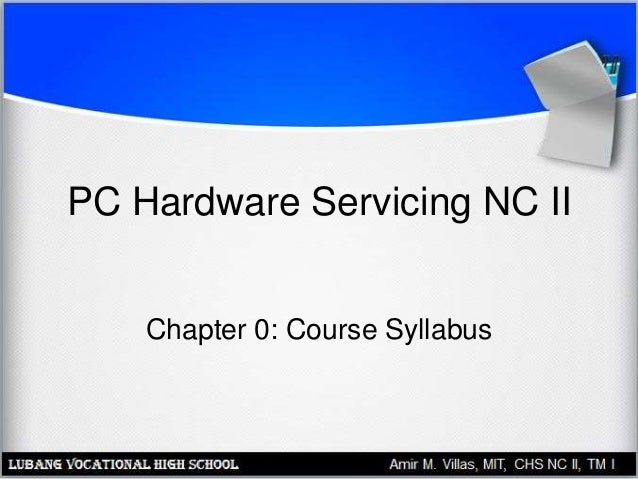 PC Hardware Servicing NC II Chapter 0: Course Syllabus