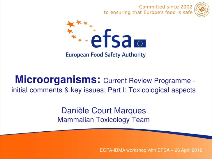 Committed since 2002                              to ensuring that Europe's food is safe Microorganisms: Current Review Pr...