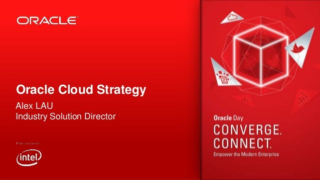 Oracle Cloud Strategy Alex LAU Industry Solution Director