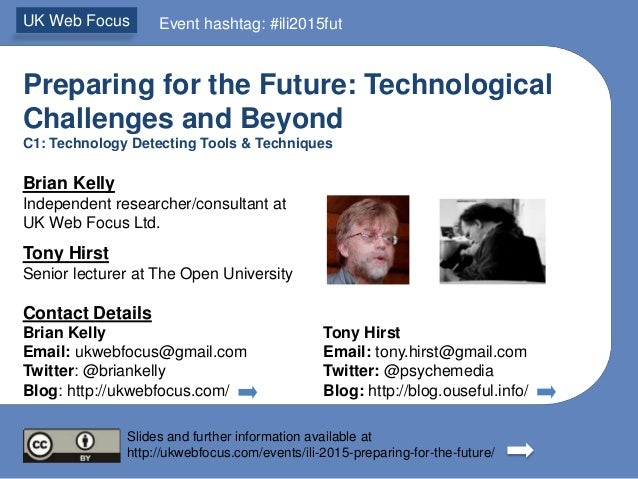 Preparing for the Future: Technological Challenges and Beyond C1: Technology Detecting Tools & Techniques Brian Kelly Inde...