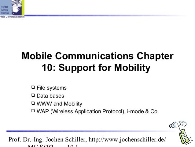 Mobile Communications Chapter        10: Support for Mobility         File systems         Data bases         WWW and M...