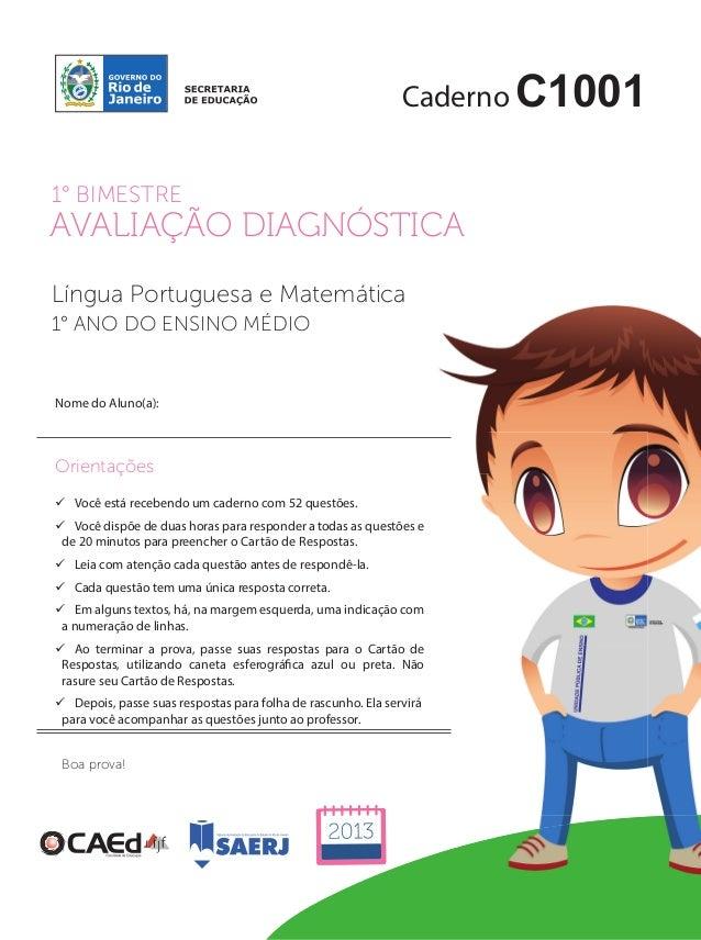 CadernoC1001  1° BIMESTRE  AVALIAÇÃO DIAGNÓSTICA  Língua Portuguesa e Matemática  1° ANO DO ENSINO MÉDIO  Nome do Aluno(a)...