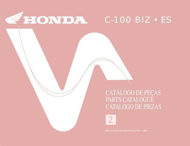C-100BIZ•ES2 MOTO HONDA DA AMAZÔNIA LTDA. 00X1B-GCE-762 A07009906 IMPRESSO NO BRASIL PRINTED IN BRAZIL 22 C-100 BIZ • ES C...