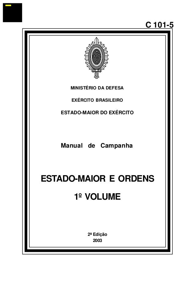 2ª Edição  2003  C 101-5  MINISTÉRIO DA DEFESA  EXÉRCITO BRASILEIRO  ESTADO-MAIOR DO EXÉRCITO  Manual de Campanha  ESTADO-...