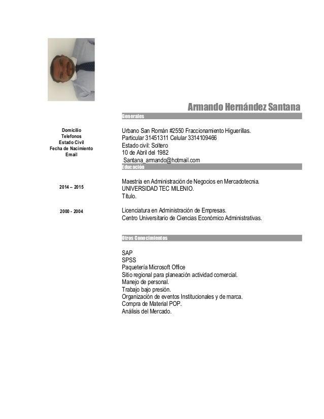 Armando Hernández Santana Generales Domicilio Telefonos Estado Civil Fecha de Nacimiento Email Urbano San Román #2550 Frac...