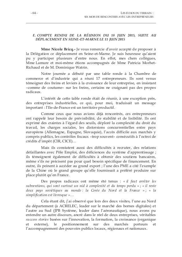 - 64 - LES ÉCHOS DU TERRAIN : SIX MOIS DE RENCONTRES AVEC LES ENTREPRENEURS E. COMPTE RENDU DE LA RÉUNION DU 18 JUIN 2015,...