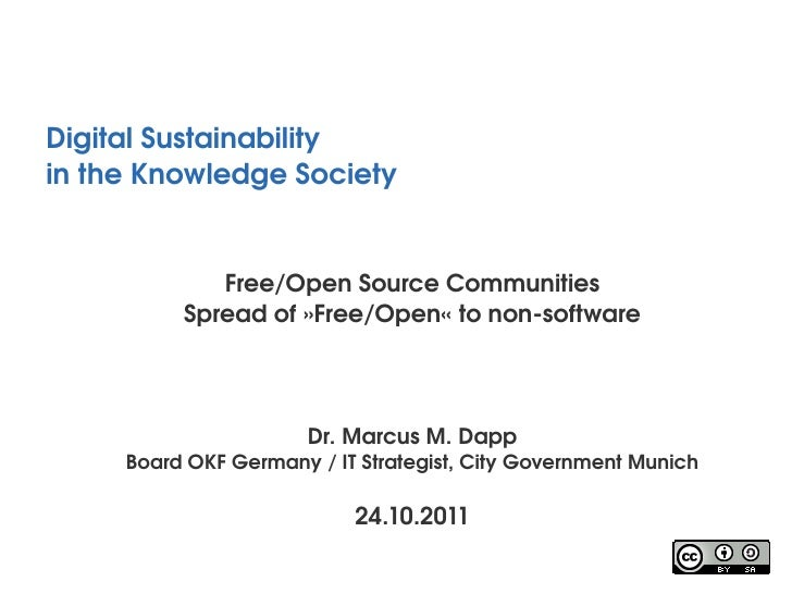 DigitalSustainabilityintheKnowledgeSociety             Free/OpenSourceCommunities          Spreadof»Free/Open«to...