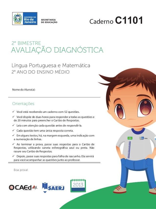 Caderno C1101  2° BIMESTRE  AVALIAÇÃO DIAGNÓSTICA  Língua Portuguesa e Matemática  2° ANO DO ENSINO MÉDIO  Nome do Aluno(a...