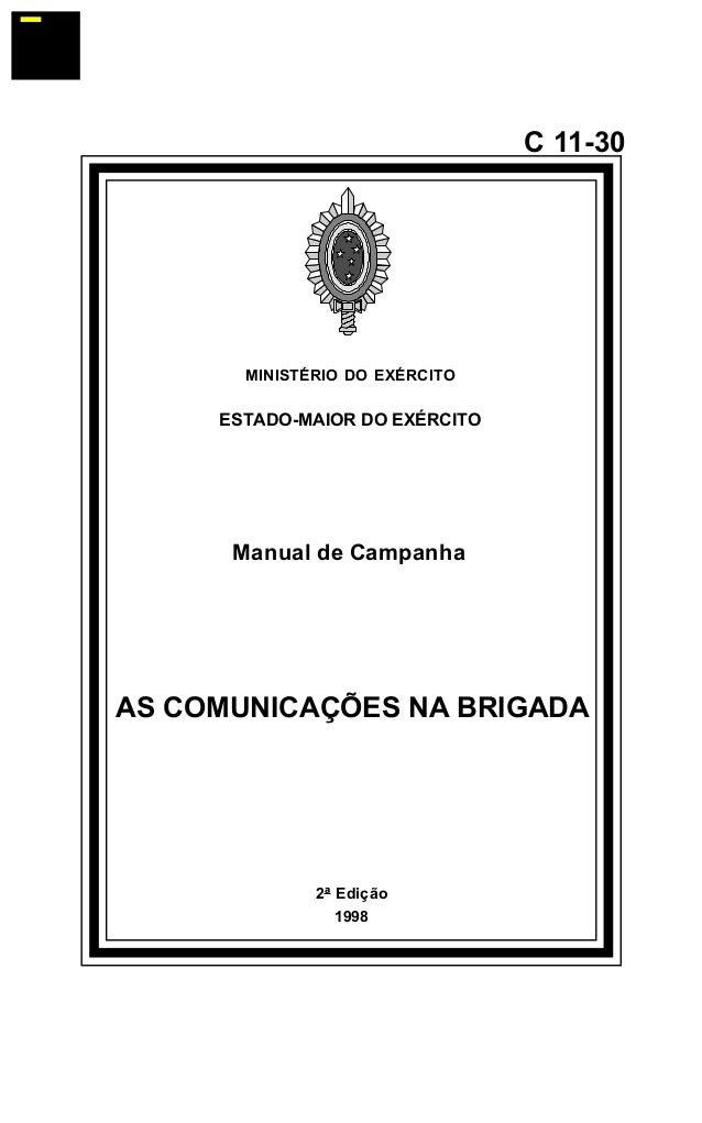 2ª Edição  1998  C 11-30  MINISTÉRIO DO EXÉRCITO  ESTADO-MAIOR DO EXÉRCITO  Manual de Campanha  AS COMUNICAÇÕES NA BRIGADA...