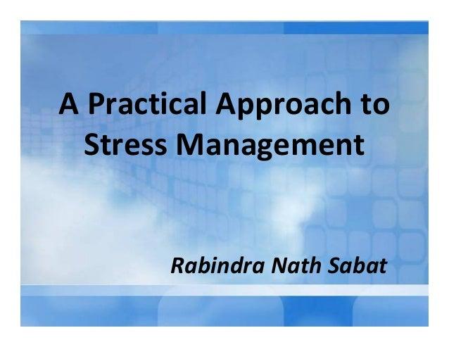 APracticalApproachto StressManagement RabindraNathSabat