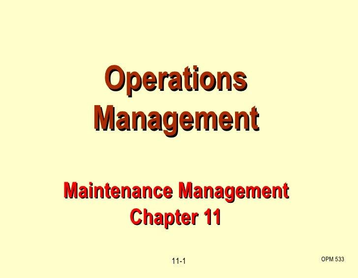 Operations Management Maintenance Management Chapter 11 OPM 533 11-