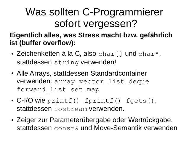 Was sollten C-Programmierer sofort vergessen?  Eigentlich alles, was Stress macht bzw. gefährlich ist (buffer overflow):  ...