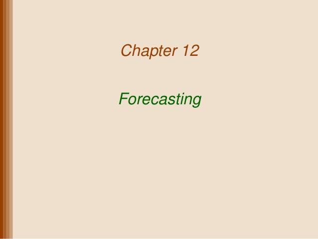 Chapter 12Forecasting